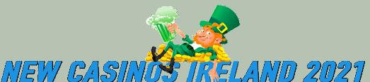 new casinos ireland 2021