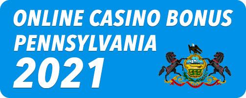 online casino bonus pennsylvania 2021