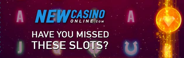 have you missed these slots news