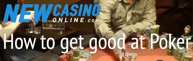how to get good at poker